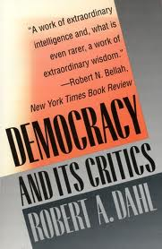 Robert Dahl's book Democracy and Its Critics
