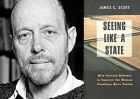 James C. Scott:  Seeing Like A State