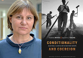 Professor Isabela Mares and her book, Conditionality and Coercion