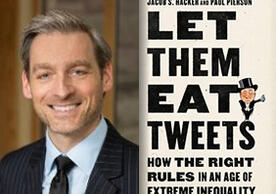 "Jacob Hacker and the cover of his new book ""Let Them Eat Tweets"""