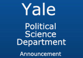 Yale Department of Political Science Announcement